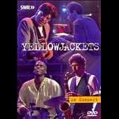 Yellowjackets: In Concert: Ohne Filter