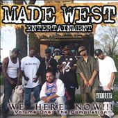 Made West Entertainment: We Here Now! [PA]