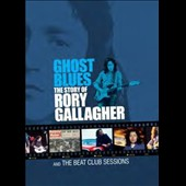 Rory Gallagher: Ghost Blues: The Story of Rory Gallagher and the Beat Club Sessions [DVD]