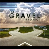 The Gravel Project: More Ways Than One [Digipak]