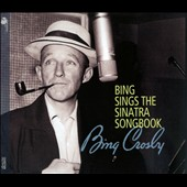 Bing Crosby: Bing Sings the Sinatra Songbook [Digipak]