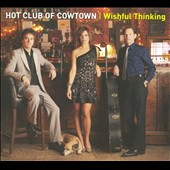 The Hot Club of Cowtown: Wishful Thinking
