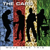 The Cars: Move Like This [Digipak]