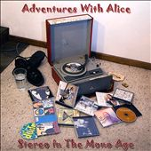 Adventures with Alice: Stereo in the Mono Age