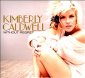 Kimberly Caldwell: Without Regret [Digipak] *
