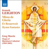 Kenneth Leighton: Missa Da Gloria, Et Resurrexit, Hymn Fantasies / Greg Moris