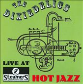The Dixiedelics: Live At Steamers: Hot Jazz
