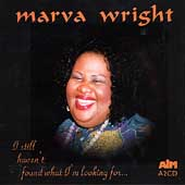 Marva Wright: I Still Haven't Found What I'm Looking For
