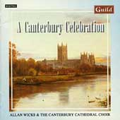 Canterbury Celebration / Wicks, Canterbury Cathedral Choir