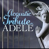 Guitar Tribute Players: An  Acoustic Tribute to Adele