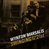 Wynton Marsalis: Swinging into the 21st [Box]