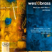 Blech aus dem Westen, Old Friends - Works by Preatorius, Biber, Monteverdi, Gabrielli, Holbourne et al. / Wes10brass