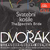 Dvorak: The Spectre's Bride / Belohlavek, Urbanov&#225;, et al