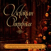 Various Artists: Victorian Christmas: A Traditional Victorian Instrumental Holiday Celebration