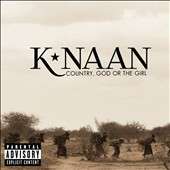 K'NAAN: Country, God or the Girl [PA] *