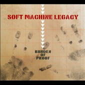 Soft Machine Legacy: Burden of Proof [Digipak] *