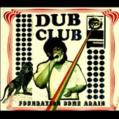 Dub Club: Foundation Come Again [Digipak]