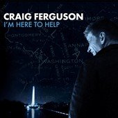 Craig Ferguson (Actor): I'm Here to Help [PA] [Digipak]