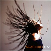 Agachiko: Yes! [Digipak]