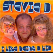 Stevie D (Children's): I Like Being a Kid