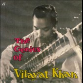 Vilayat Khan: Genius Of Vilayat Khan