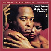 David Porter: Gritty, Groovy, & Gettin' It