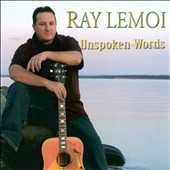 Ray Lemoi: Unspoken Words