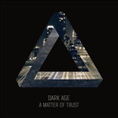 Dark Age: A Matter of Trust [Digipak]