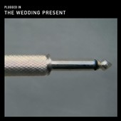 The Wedding Present: Plugged In: An Evening At Shepherds Bush
