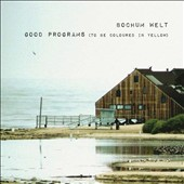 Bochum Welt: Good Programs (To Be Coloured in Yellow) [Digipak]