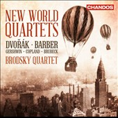 New World Quartets - works by Dvorak, Barber, Gershwin, Copland, Brubeck / Brodsky Quartet