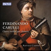 Ferdinando Carulli (1770-1841): Unpublished works for guitar / Raffaele Carpino, guitar