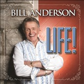Bill Anderson (Vocals): Life! [Digipak] *