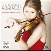 Works for Violin & Piano by Beethoven, Debussy, Strauss / Liv Migdal, violin; Marian Migdal, piano
