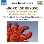 Above and Beyond - works for band by Creston, Schwarz, Grainger, Copland, Rands, Barber / 'The President's Own' U.S. Marine Band, Schwarz