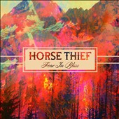 Horse Thief: Fear in Bliss [Digipak]