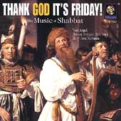 Thank God It's Friday! - Music of Shabbat / Newman, et al