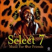 Claude Challe/Jean Marc-Challe: Select 7: Music for Our Friends
