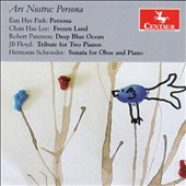 Ars Nostra: Persona - Contemporary chamber works by Eun Hye Park; Chan Hae Lee; Robert Paterson; J.B. Floyd; Hermann Schroeder