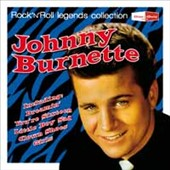 Johnny Burnette: Rock 'n' Roll Legends