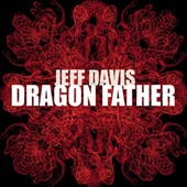 Jeff Davis (Drums): Dragon Father
