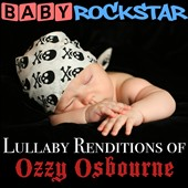 Various Artists: Baby Rockstar: Lullaby Renditions of Ozzy Osbourne [9/9]