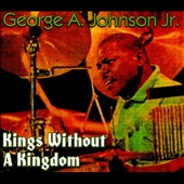 George A. Johnson, Jr. (Drums): Kings Without a Kingdom [Digipak] [9/9]