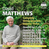 David Matthews (b.1943): Complete String Quartets, Vol. 3 / Kreutzer Quartet