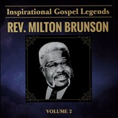Rev. Milton Brunson: Inspirational Gospel Legends, Vol. 2