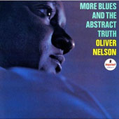 Oliver Nelson: More Blues & Abstract Truth [Limited Edition]