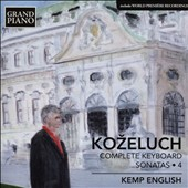 Leopold Kozeluch (1747-1818): Complete Keyboard Sonatas, Vol. 4 / Kemp English, piano