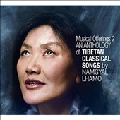 Namgyal Lhamo: Musical Offerings: An Anthology of Tibetan Classical Songs, Vol. 2