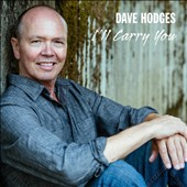 Dave Hodges: I'll Carry You