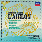 Arthur Honegger and Jacques Ibert: L'Aiglon (The Eaglet), operetta in 5 acts / Anne-Catherine Gillet, Marc Barrard, Étienne Dupuis, Philippe Sly, Hélène Guilmette, Marie-Nicole Lemieux. Kent Nagano, OS Montréal